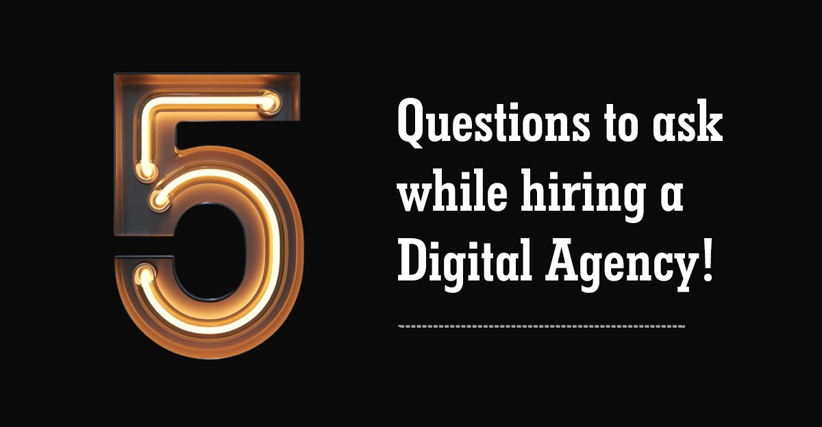 questions to ask a Digital Marketing Agency before Hiring one!